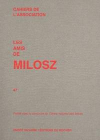 Oskar Wladyslaw de Lubicz Milosz - Les amis de Milosz N° 47 : .