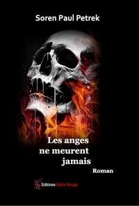 Soren Paul Petrek - Les anges ne meurent jamais.