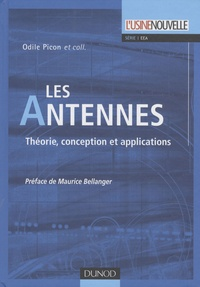 Odile Picon - Les Antennes - Théorie, conception et applications.