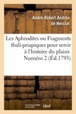 André-Robert Andréa de Nerciat - Les Aphrodites ou Fragments thali-priapiques pour servir à l'histoire du plaisir. Numéro 2 (Éd.1793).
