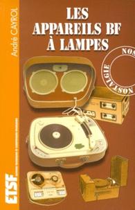 André Cayrol - Les appareils BF à lampes.