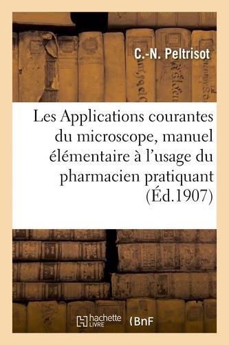 Hachette BNF - Les Applications courantes du microscope, manuel élémentaire à l'usage du pharmacien pratiquant.