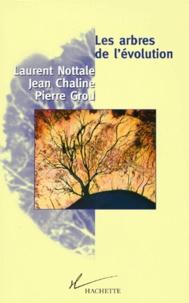 Pierre Grou et Jean Chaline - Les arbres de l'évolution - Univers, vie, sociétés.