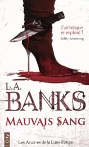 Leslie A. Banks - Les Arcanes de la Lune Rouge Tome 1 : Mauvais sang.