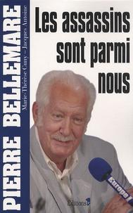 Pierre Bellemare - Les assassins sont parmi nous.