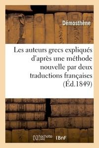 Démosthène - Les auteurs grecs expliqués d'après une méthode nouvelle par deux traductions françaises.