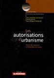 David Gillig et Pierre Soler-Couteaux - Les autorisations d'urbanisme - Permis de construire et déclaration des travaux.