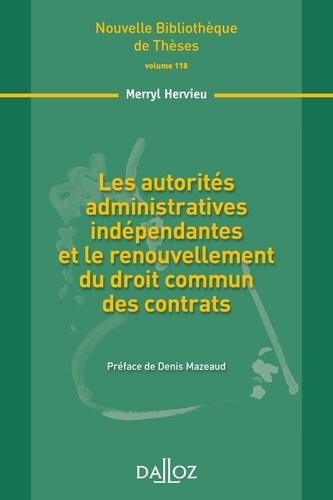 Merryl Hervieu - Les autorités administratives indépendantes et le renouvellement du droit commun des contrats.