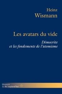 Heinz Wismann - Les avatars du vide - Démocrite et les fondements de l'atomisme.