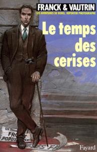 Jean Vautrin et  Franck - Les Aventures de Boro, Reporter Photographe Tome 2 : Le Temps des cerises.