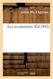 Justine Mie d'Aghonne - Les aventurières.
