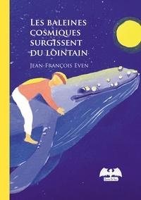 Even - Les baleines cosmiques surgissent du lointain.