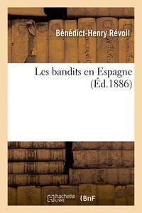 Bénédict-Henry Révoil - Les bandits en Espagne.