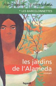 Alain Dugrand et Anne Vallaeys - Les Barcelonnettes Tome 1 : Les jardins de l'Almeda.