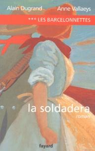 Alain Dugrand et Anne Vallaeys - Les Barcelonnettes Tome 3 : La soldadera.