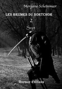 Morgane Scheinmeer - Les Brumes du Sortchor Tome 2 : .