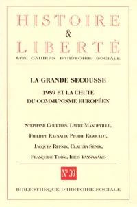 Bibliothèque Histoire Sociale - Les cahiers d'histoire sociale N° 39 : La grande secousse - 1989 et la chute du communisme européen.
