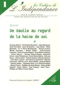 Jacques Barrat et Christophe Beaudoin - Les Cahiers de l'Indépendance N° 1, Septembre 2006 : De Gaulle au regard de la haine de soi.