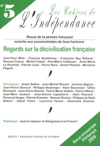 Jean-Paul Bled et François Boulêtreau - Les Cahiers de l'Indépendance N° 5, Printemps 2008 : Regards sur la décivilisation française.