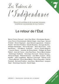 Patrick Pommier et  Collectif - Les Cahiers de l'Indépendance N°7, Janvier 2009 : Le retour de l'Etat.