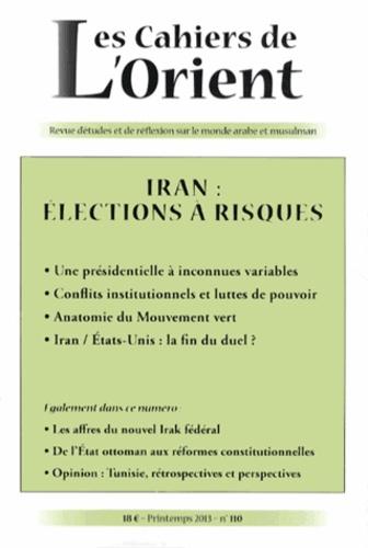 Michel Makinsky - Les Cahiers de l'Orient N° 110, Printemps 20 : Iran : élections à risques.