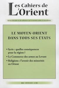 Antoine Sfeir - Les Cahiers de l'Orient N° 113, hiver 2013 : Le Moyen-Orient dans tous ses états.