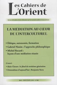 Antoine Sfeir - Les Cahiers de l'Orient N° 114, printemps 20 : La médiation au coeur de l'interculturel.