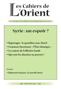 Antoine Sfeir - Les Cahiers de l'Orient N° 122, printemps 20 : Syrie : un espoir ?.