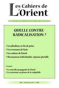 Dounia Bouzar - Les Cahiers de l'Orient N° 134, printemps 20 : Quelle contre-radicalisation ?.