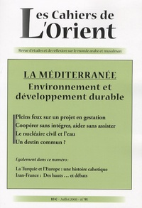 Antoine Sfeir et Emmanuel Dupuy - Les Cahiers de l'Orient N° 91, juillet 2008 : La Méditerranée - Environnement et développement durable.