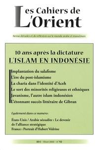 Antoine Sfeir et Noorhaidi Hasan - Les Cahiers de l'Orient N° 92, Hiver 2008 : L'Islam en Indonésie - 10 ans après la dictature.