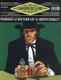 Vincent Bernière - Les Cahiers de la BD N° 10, janvier-mars  : Pourquoi le western est-il indémodable ?.