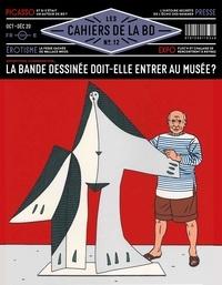 Vincent Bernière - Les Cahiers de la BD N° 12, octobre-décem : La bande dessinée doit-elle entrer au musée ?.