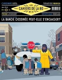 Vincent Bernière - Les Cahiers de la BD N° 13, janvier-févri : La bande dessinée peut-elle s'engager ?.