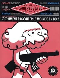 Vincent Bernière - Les Cahiers de la BD N° 5, octobre-décemb : Comment raconter le monde en BD.