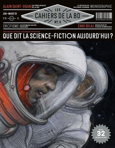 Vincent Bernière - Les Cahiers de la BD N° 6 : Que dit la science-fiction aujourd'hui ?.