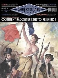 Vincent Bernière - Les Cahiers de la BD N° 9, octobre-décemb : Comment raconter l'Histoire en BD ?.