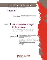 Jean-Louis Gillet - Les Cahiers de la Justice N° 2/2020 : Les nouveaux visages de l'esclavage.