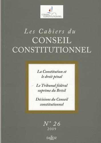 Pascale Deumier et Bertrand de Lamy - Les Cahiers du Conseil constitutionnel N° 26, 2009 : La Constitution et le droit pénal ; Le Tribunal fédéral suprême du Brésil ; Décisions du Conseil constitutionnel.