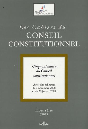 Renaud Denoix de Saint Marc et Dominique Schnapper - Les Cahiers du Conseil constitutionnel N° Hors-série 2009 : Actes du colloque du 3 Novembre 2008 - 50e Anniversaire du conseil constitutionnel.