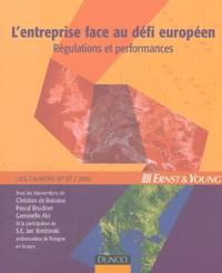 Christian de Boissieu et Pascal Bruckner - Les Cahiers Ernst & Young N° 7, 2004 : L'entreprise face au défi européen - Régulations et performances.