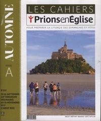 Dominique Pierre - Les cahiers Prions en Eglise N° 252, juillet-août : Automne, Année A.
