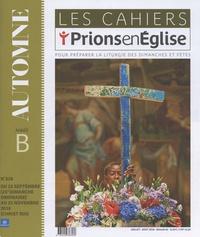 Dominique Pierre - Les cahiers Prions en Eglise N° 258, juillet-août : Automne année B - Du 23 septembre au 25 novembre 2018.