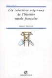 Marc Bloch - Les caractères originaux de l'histoire rurale française.
