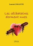 Laurent Collette - Les célibataires dorment nues.