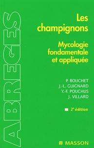 Philippe Bouchet et Jean-Louis Guignard - Les champignons - Mycologie fondamentale et appliquée.