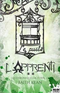 Faith Kean - Les chroniques de Ferin Tome 2 : L'apprenti.
