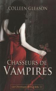 Colleen Gleason - Les Chroniques de Gardella Tome 1 : Chasseurs de vampires.