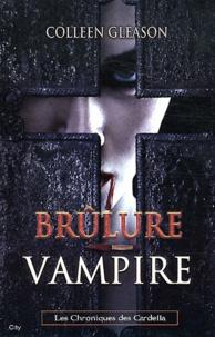 Colleen Gleason - Les Chroniques de Gardella Tome 4 : Brûlure vampire.