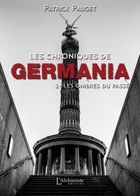 Patrick Pauget - Les chroniques de Germania - Tome 1, les ombres du passé.